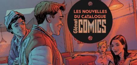 Glénat Comics donne des nouvelles de ses parutions