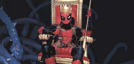 [Review VF] Deadpool Tome 1 : Longue vie au roi