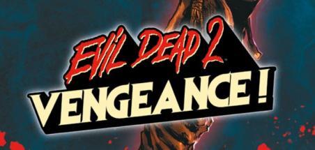 [Review VF] Evil Dead 2 Vengeance : Ash se les fait tous !